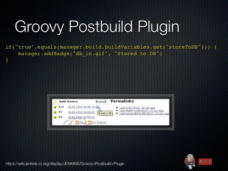 """Groovy Postbuild Pluginif(""""true"""".equals(manager.build.buildVariables.get(""""storeToDB""""))) {    manager.addBadge(""""db_in.gif"""",..."""