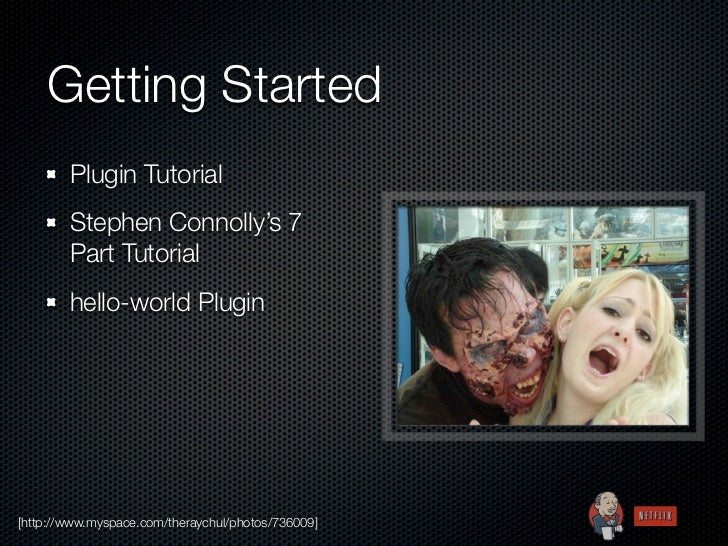 Getting Started        Plugin Tutorial        Stephen Connolly's 7        Part Tutorial        hello-world Plugin[http://w...