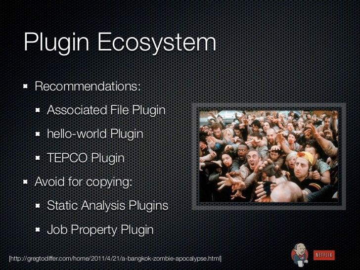 Plugin Ecosystem        Recommendations:             Associated File Plugin             hello-world Plugin             TEP...