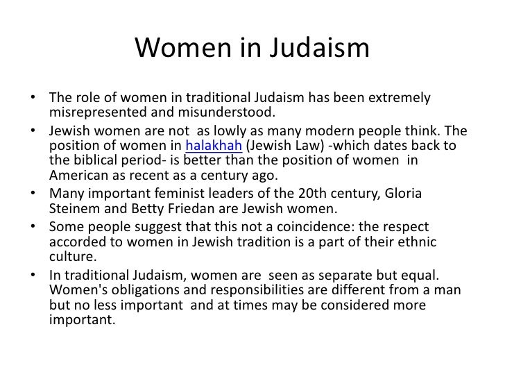 women in judaism The position of women under traditional jewish law is not nearly as lowly as many modern people think this page discusses the role of women in traditional judaism.