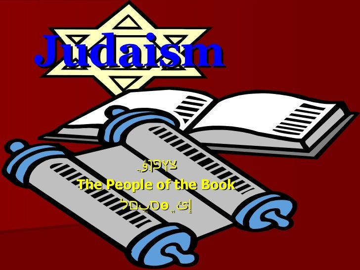 Judaism צץפִן ؤ ֲ The People of the Book סֻ ب םל ө ֱ إئ
