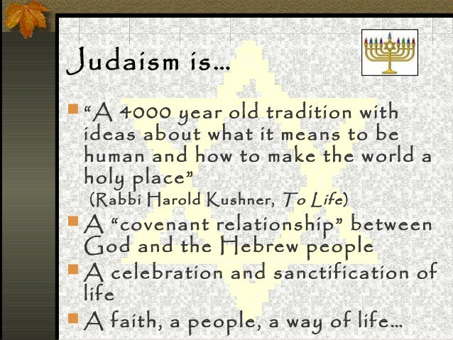 """Judaism is… """"A 4000 year old tradition with ideas about what it means to be human and how to make the world a holy place""""..."""