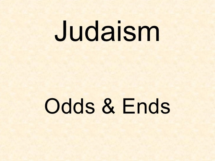 Judaism Odds & Ends