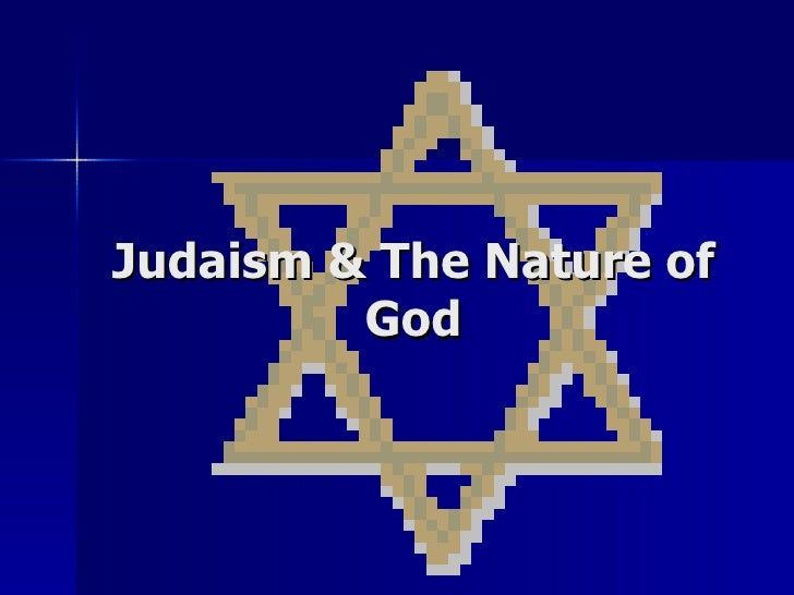 Judaism & The Nature of God