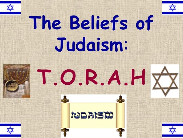 The Beliefs of Judaism: T.O.R.A.H