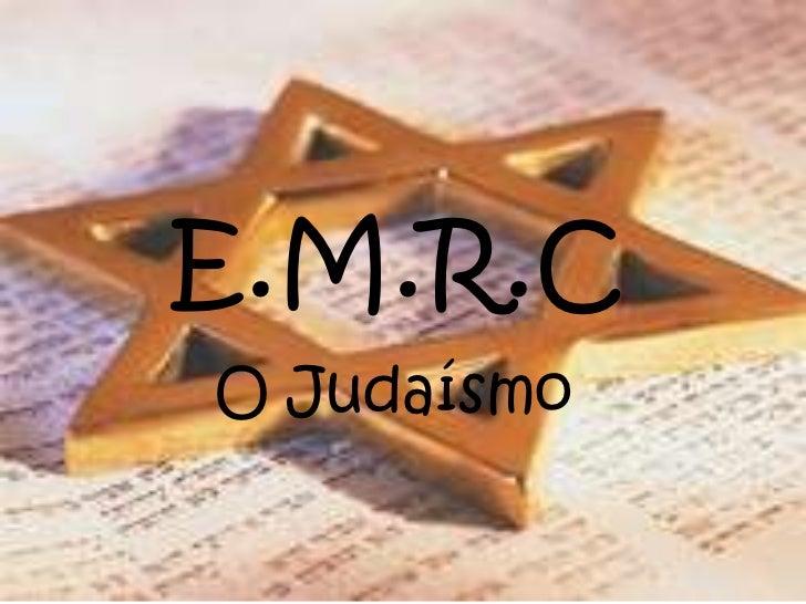 E.M.R.C<br />O Judaísmo<br />