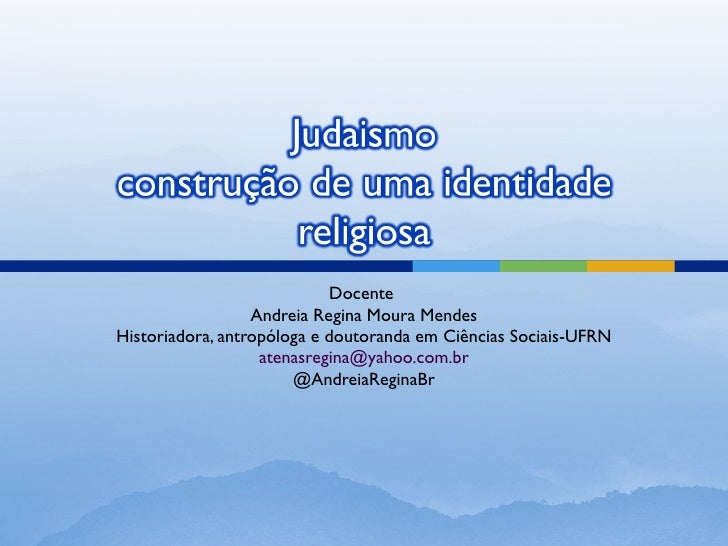 Docente  Andreia Regina Moura Mendes Historiadora, antropóloga e doutoranda em Ciências Sociais-UFRN [email_address] @Andr...