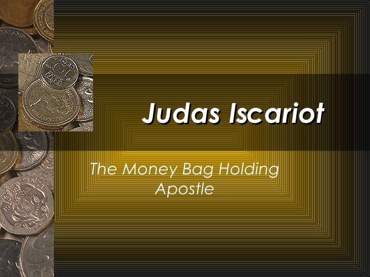 Judas Iscariot The Money Bag Holding Apostle