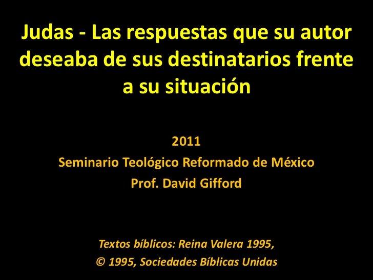 Judas - Las respuestas que su autor deseaba de sus destinatarios frente a su situación<br />2011<br />SeminarioTeológico R...