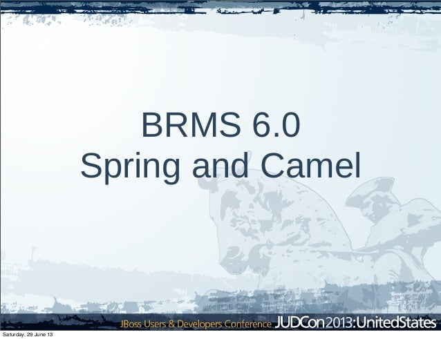 BRMS 6.0 Spring and Camel Saturday, 29 June 13