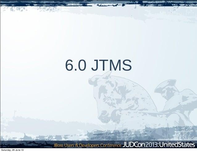 6.0 JTMS Saturday, 29 June 13