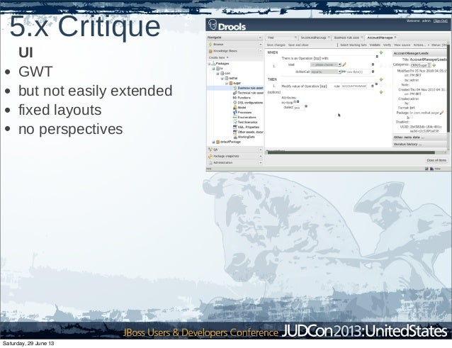 5.x Critique UI • GWT • but not easily extended • fixed layouts • no perspectives Saturday, 29 June 13