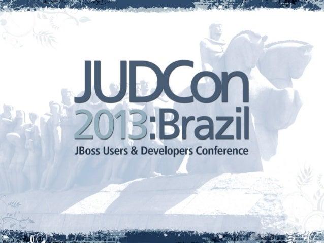 JBoss Forge: Produtividade, Confiança eTestabilidade em um ambiente corporativo                  George Gastaldi      Seni...