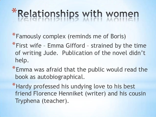 **Famously complex (reminds me of Boris)*First wife – Emma Gifford – strained by the time of writing Jude. Publication of ...