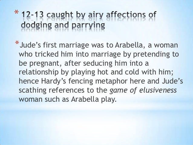 **Jude's first marriage was to Arabella, a woman who tricked him into marriage by pretending to be pregnant, after seducin...