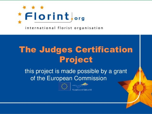The Judges Certification        Project this project is made possible by a grant   of the European Commission