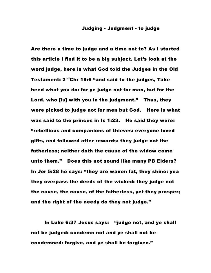 Judging - Judgment - to judgeAre there a time to judge and a time not to? As I startedthis article I find it to be a big s...
