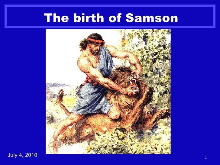 The birth of Samson July 4, 2010