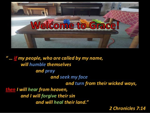 """"""" … if my people, who are called by my name,will humble themselvesand prayand seek my faceand turn from their wicked ways,..."""