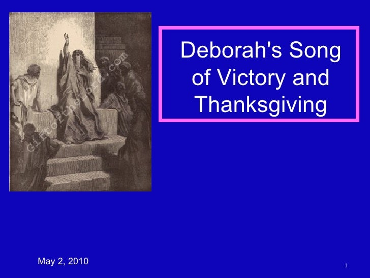 Deborah's Song of Victory and Thanksgiving May 2, 2010