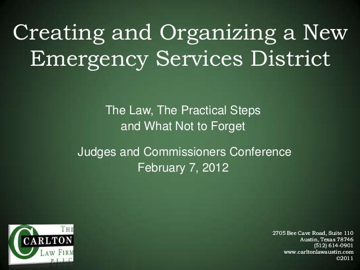 Creating and Organizing a New Emergency Services District         The Law, The Practical Steps           and What Not to F...
