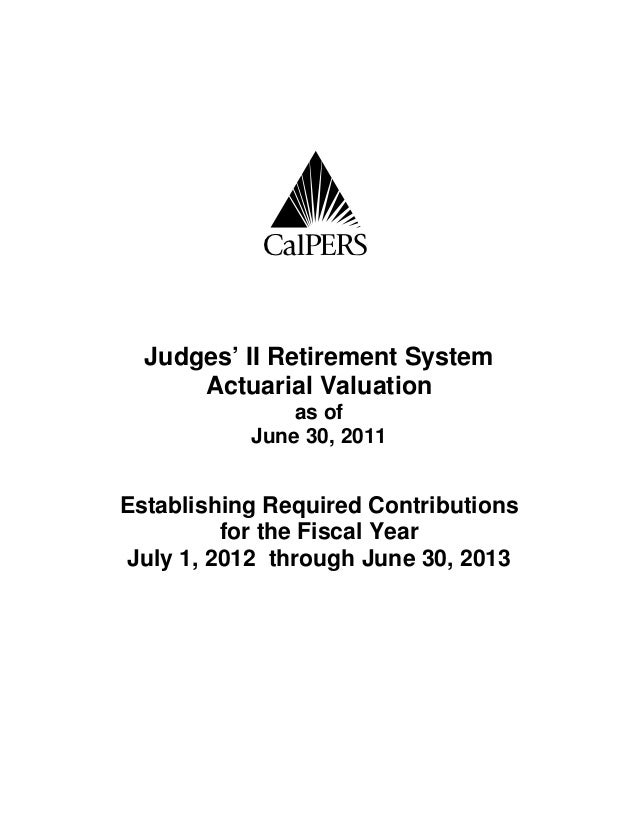 C  Judges' II Retirement System      Actuarial Valuation               as of           June 30, 2011Establishing Required ...