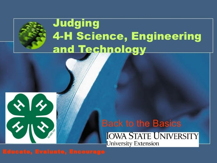 Judging             4-H Science, Engineering             and Technology                           Back to the BasicsEducat...