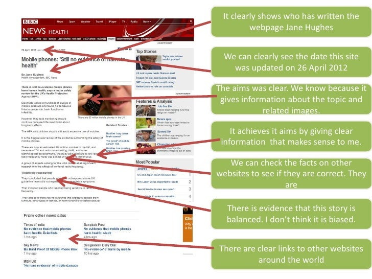 It clearly shows who has written the         webpage Jane Hughes  We can clearly see the date this site    was updated on ...