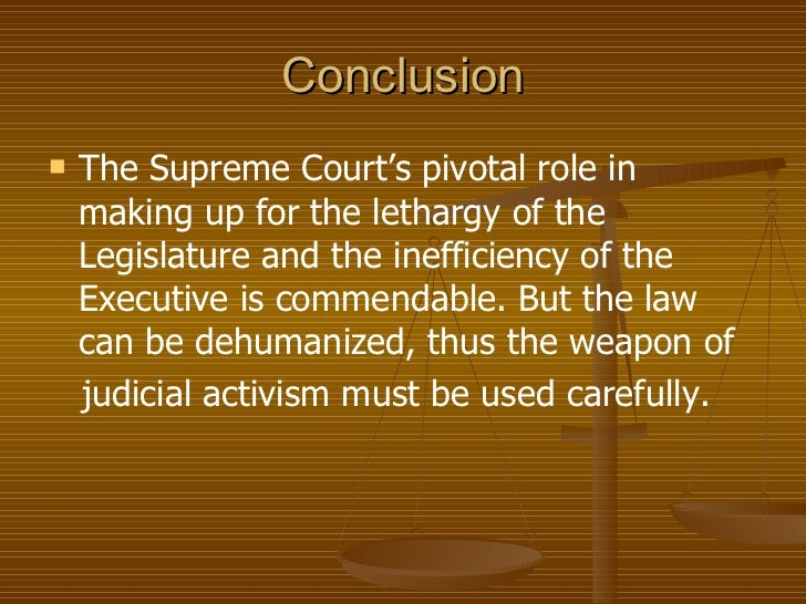 judicial activism and indian democracy Judicial activism and indian democracy (2004) introduction democracy is a form of government where people surrender some of their rights to a small elite body who are elected by people to.