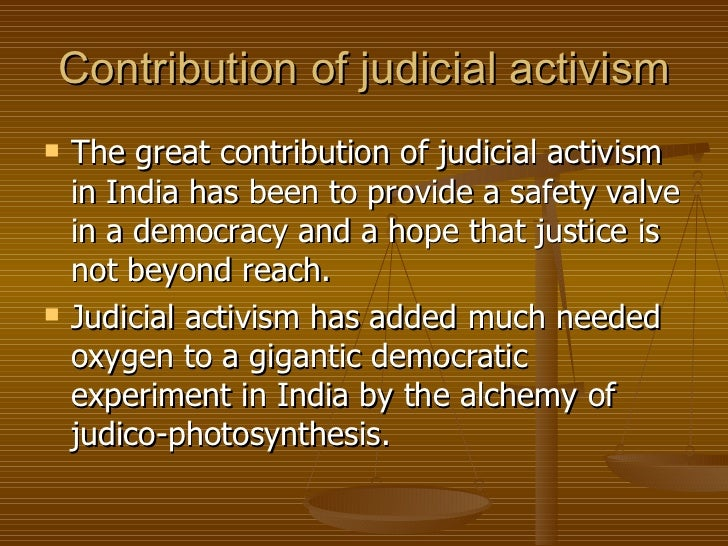 judicial activism After you finish this lesson, you will understand what constitutes judicial activism moreover, you will review a key case involving judicial.