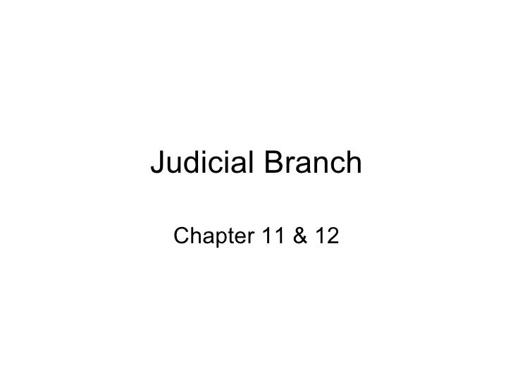 Judicial Branch Chapter 11 & 12