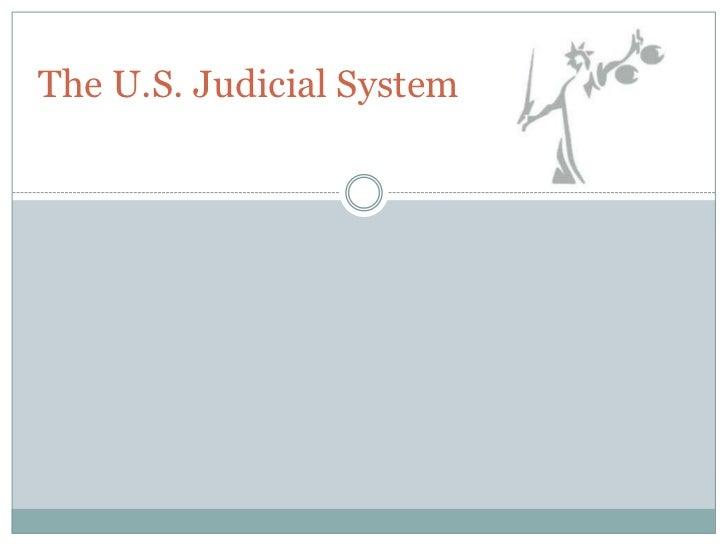 The U.S. Judicial System