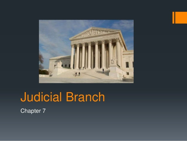 Judicial Branch Chapter 7