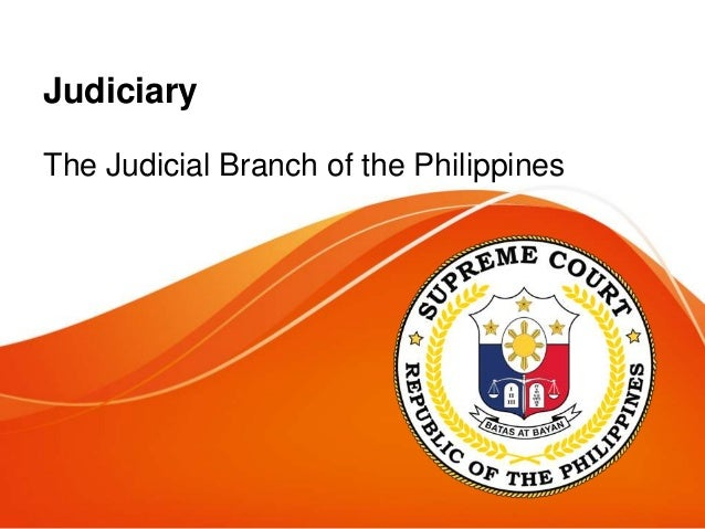 Judicial Branch Of The Philippines