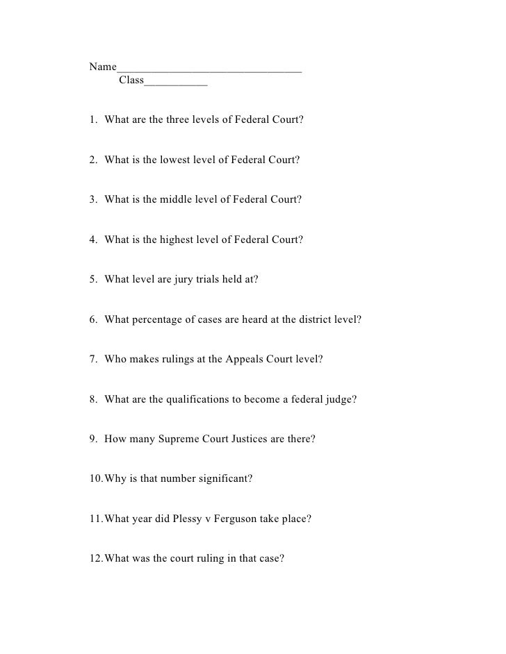 Name________________________________    Class___________1. What are the three levels of Federal Court?2. What is the lowes...