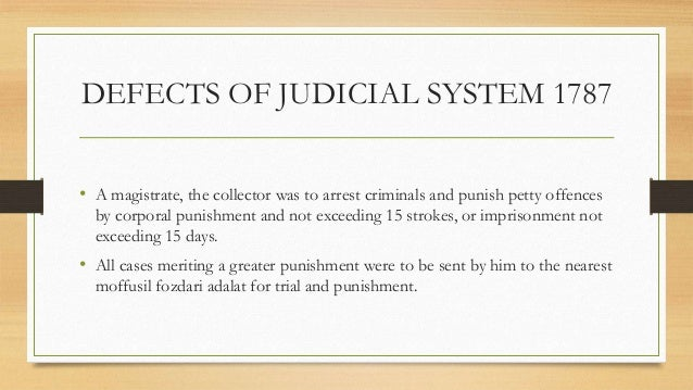 judicial reforms of lord cornwallis Lord cornwallis introduced several judicial reforms he set up the criminal courts  the lowest was the darogas followed by the district courts.