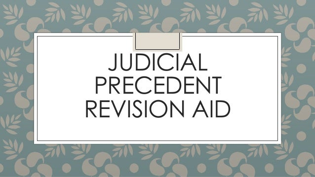 JUDICIAL PRECEDENT REVISION AID