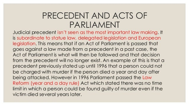 a judicial precedent Judicial precedent can be explained as where past decisions of judges are followed in future cases when the facts of the cases are similar therefore the legal definition of judicial precedent can be stated as a courts judgment quoted as a power for choosing a comparable set of facts a case which provides authority for the legal principle.