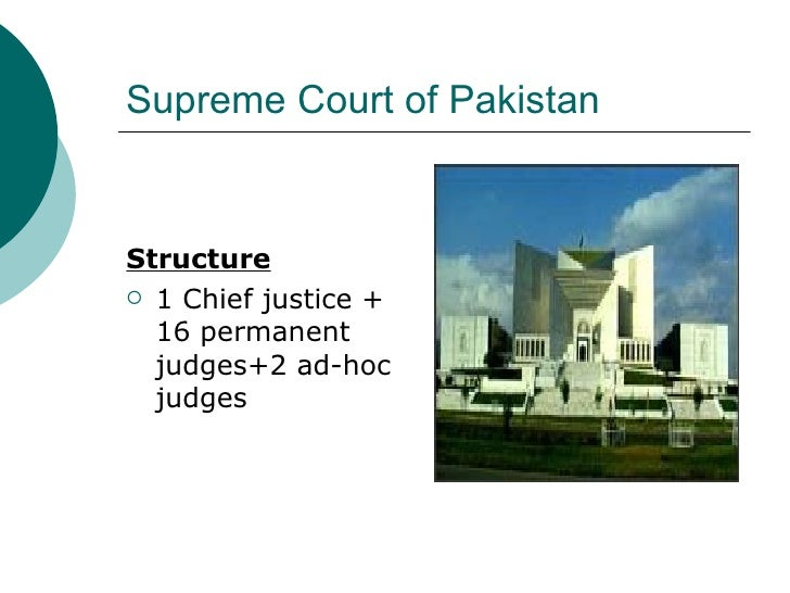 judicial system of pakistan Nine days after the ban was issued, us district court judge derrick  court case  selection and the structure of the federal court system,  how a cricket superstar  became pakistan's prime minister stop peeing in the pool.