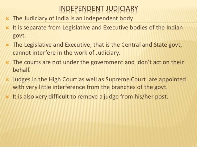 the independence of the judiciary is Judicial independence is critical to the functioning of any democracy – as evidenced by its incorporation into the structure of our nation's government established by the federal constitution the concept of judicial independence is one of the key factors that distinguishes our system of government from others around the world.