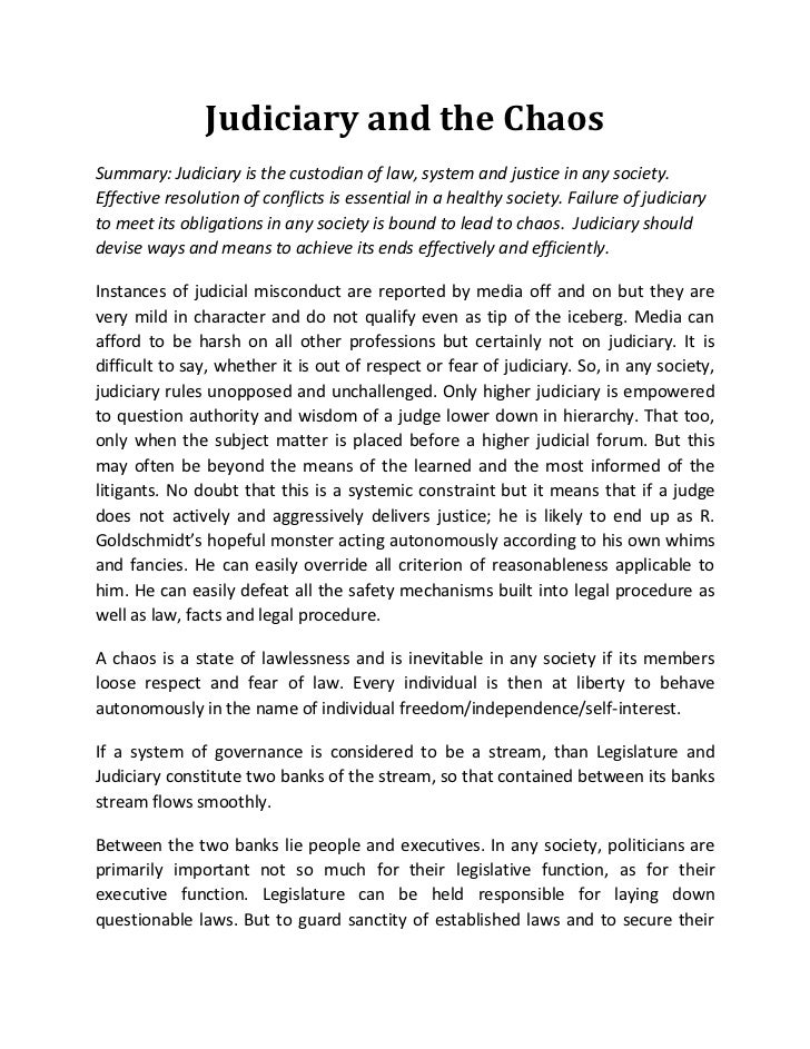 Judiciary and the ChaosSummary: Judiciary is the custodian of law, system and justice in any society.Effective resolution ...