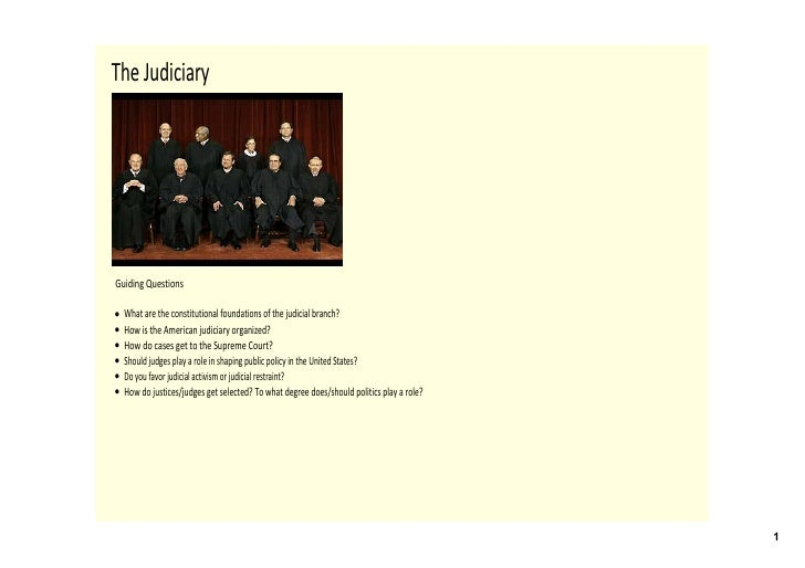 The Judiciary     Guiding Questions  •   What are the constitutional foundations of the judicial branch?  •   How is the A...