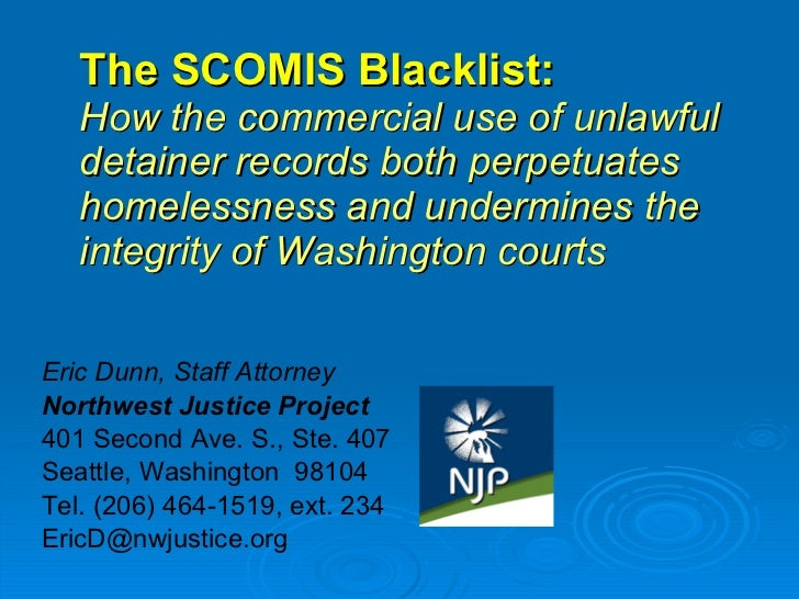 The SCOMIS Blacklist:   How the commercial use of unlawful detainer records both perpetuates homelessness and undermines t...