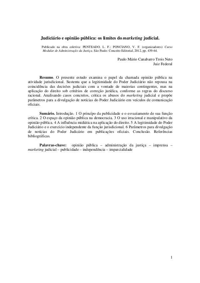 1Judiciário e opinião pública: os limites do marketing judicial.Publicado na obra coletiva: PENTEADO, L. F.; PONCIANO, V. ...