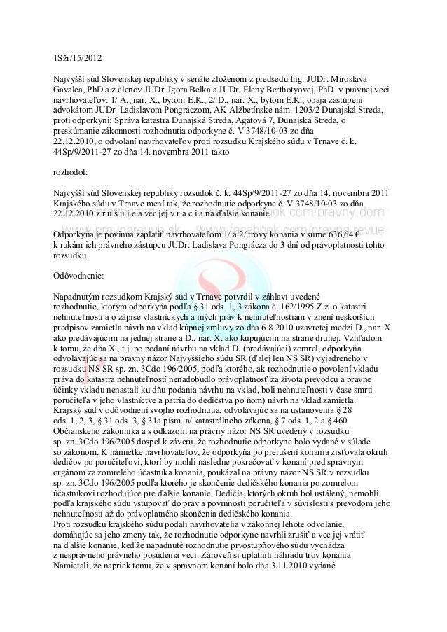 1Sžr/15/2012Najvyšší súd Slovenskej republiky v senáte zloženom z predsedu Ing. JUDr. MiroslavaGavalca, PhD a z členov JUD...