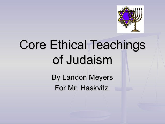 jewish ethical teachings on bioethics Click here to download the printable pdf the ethics and pro-social values of judaism, christianity and islam lynn kunkle jewish values  pro-social values: ethical monotheism abraham was the first to link individual belief and worship in the one god to social values and responsibilities.