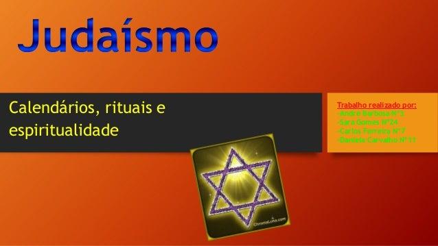 Calendários, rituais e espiritualidade  Trabalho realizado por: -André Barbosa Nº3 -Sara Gomes Nº24 -Carlos Ferreira Nº7 -...