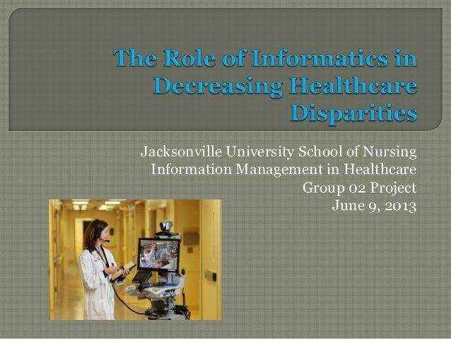 Jacksonville University School of NursingInformation Management in HealthcareGroup 02 ProjectJune 9, 2013