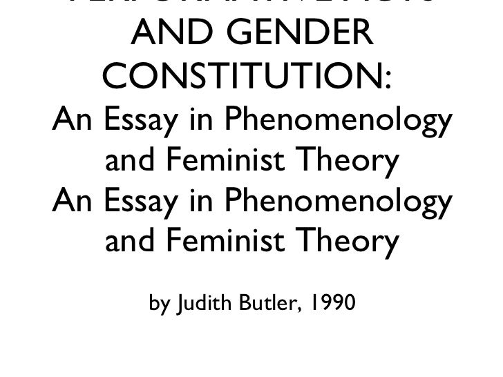 judith butler an essay in phenomenology and feminist theory Reading and study questions for judith butler - performative acts and gender constitution: an essay in phenomenology and feminist theory what does it mean to do.
