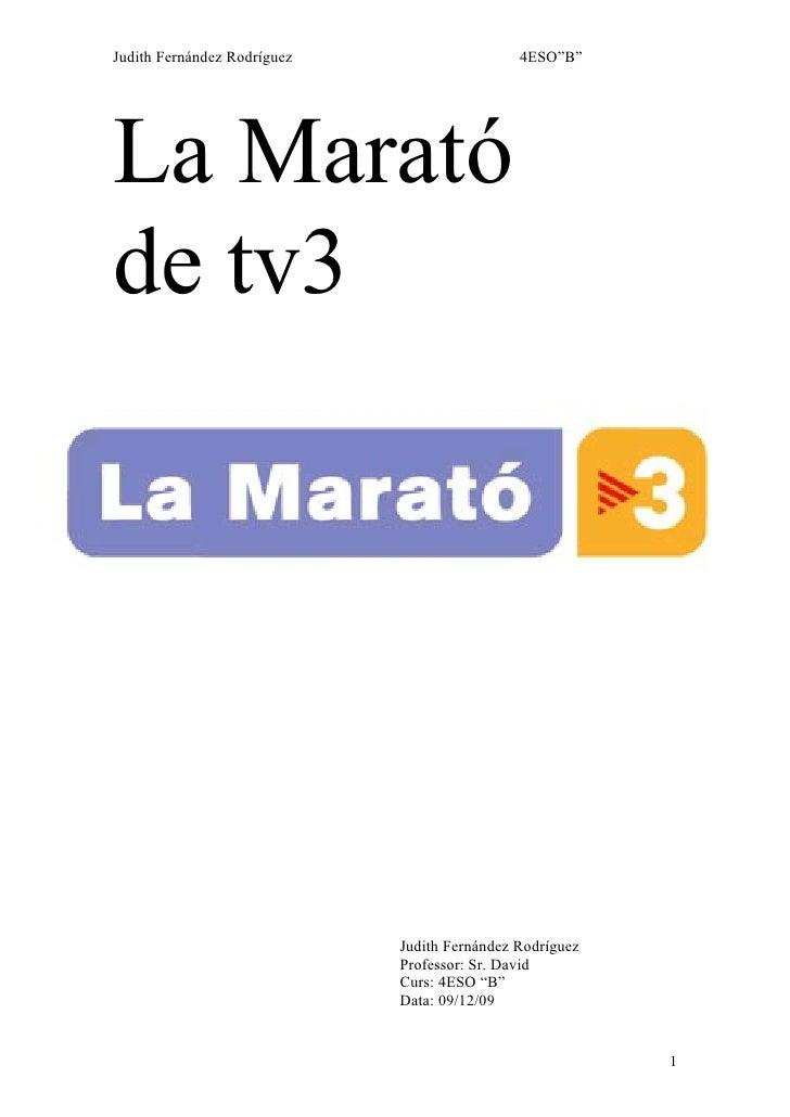 """Judith Fernández Rodríguez                    4ESO""""B""""     La Marató de tv3                                  Judith Fernánd..."""